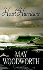 The Heart of the Hurricane by May Woodworth