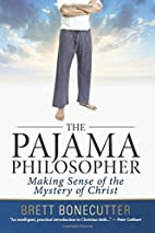The Pajama Philosopher: Making Sense of the…