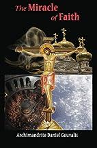 The Miracle of Faith by Fr. Daniel Gouvalis
