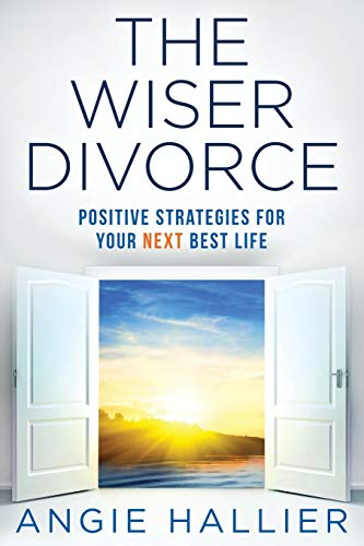 the-wiser-divorce-positive-strategies-for-your-next-best-life