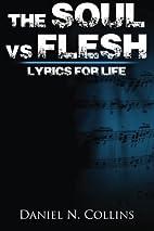 Soul vs. Flesh Lyrics for Life by Daniel N.…