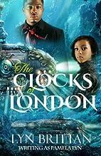 The Clocks of London by Pamela Lyn