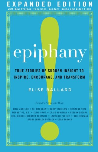 epiphany-true-stories-of-sudden-insight-to-inspire-encourage-and-transform-expanded-edition