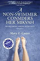 A Non-Swimmer Considers Her Mikvah: On…