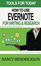How to Use Evernote for Writing and Research…