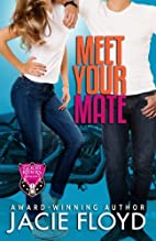 Meet Your Mate: A Good Riders Romance (The…