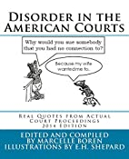 Disorder in the American Courts: Real Quotes…