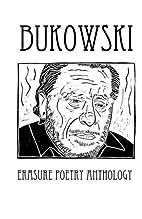 Bukowski Erasure Poetry Anthology: A…