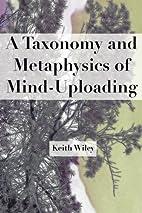 A Taxonomy and Metaphysics of Mind-Uploading…
