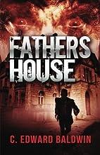 Fathers House by C. Edward Baldwin