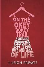 On the Okey Dokey Trail: A Smart-Aleck…