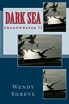 Dark Sea: SHADOWWATER Part II (Volume 2) by…