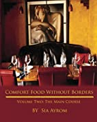 Comfort Food Without Borders Volume Two: The…