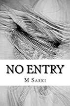 No Entry by M Sarki