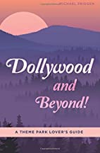 Dollywood and Beyond! A Theme Park…