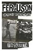 Ferguson: Americas Breaking Point by Tim…