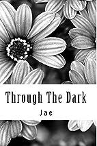 Through The Dark by Jae