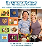 Everyday Eating with Muriel and Andrew by…