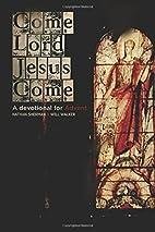 Come Lord Jesus, Come: A Devotional for…
