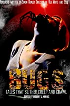 Bugs: Tales That Slither, Creep, and Crawl…
