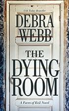The Dying Room by Debra Webb