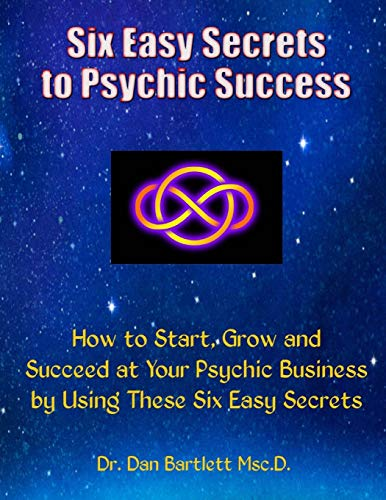 six-easy-secrets-to-psychic-success-how-to-start-grow-and-succeed-at-your-psychic-business-by-applying-these-six-easy-secrets