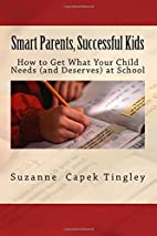 Smart Parents, Successful Kids: How to Get…