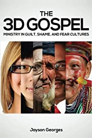 The 3D Gospel: Ministry in Guilt, Shame, and…