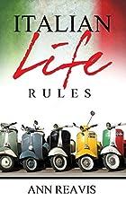Italian Life Rules by Ann Reavis