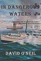 In Dangerous Waters by David O'Neil