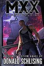 MXX: Agent Soldier by Donald Schlising