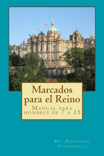 marcados-para-el-reino-manual-para-hombres-de-7-a-15-spanish-edition