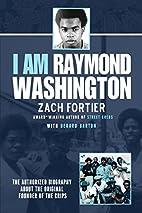 I am Raymond Washington: The only authorized…