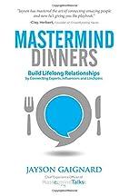Mastermind Dinners: Build Lifelong…