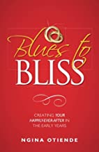 Blues to Bliss: Creating Your…