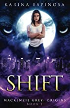 Shift by Karina Espinosa