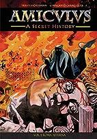 Amiculus: A Secret History: Vol. I: Roma…