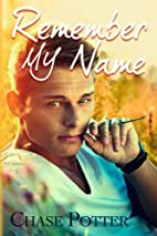 Remember My Name by Chase Potter
