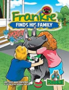 Frankie Finds His Family by Marie…