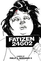 FATIZEN 24602 by Philip Charles Barragan II