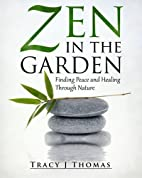Zen in the Garden: Finding Peace and Healing…