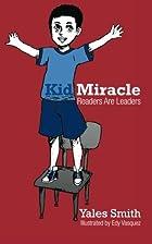 Kid Miracle: Readers Are Leaders by Yales…
