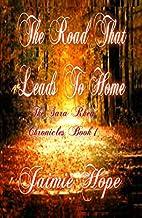 The Road That Leads To Home: The Sara Rhea…