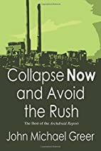 Collapse Now and Avoid the Rush: The Best of…