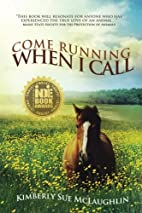 Come Running When I Call by Kimberly Sue…