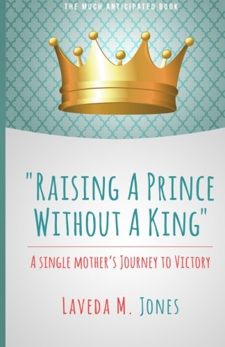 raising-a-prince-without-a-king-a-single-mothers-journey-to-victory