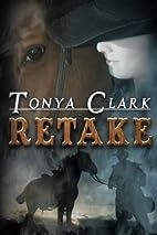 Retake by Tonya Clark