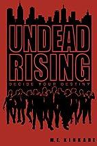 Undead Rising: Decide Your Destiny by M E…