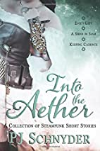 Into the Aether: A collection of steampunk…