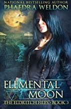 Elemental Moon by Phaedra Weldon